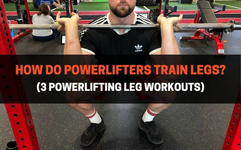 powerlifters should train their legs with a combination of compound and isolation movements