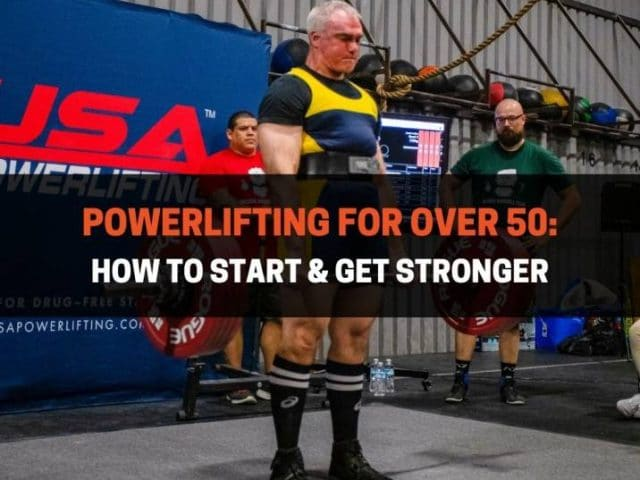 Powerlifting For Over 50: How To Start & Get Stronger