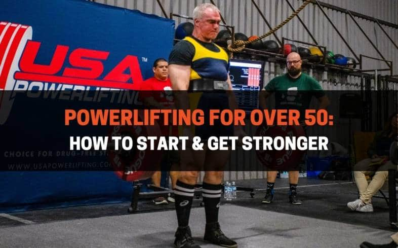 how to start powerlifting and getting stronger at 50