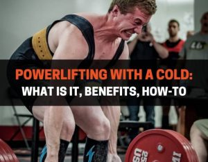 Powerlifting With A Cold