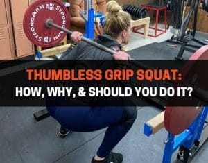 Thumbless Grip Squat