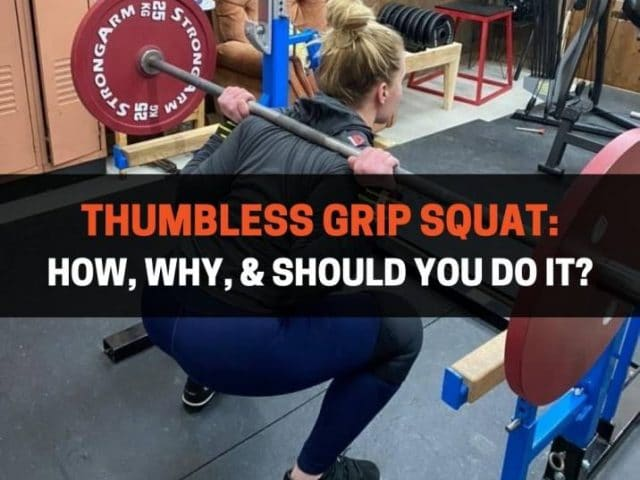 Thumbless Grip Squat: How, Why, & Should You Do It?