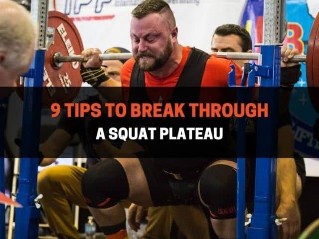 9 Tips To Break Through A Squat Plateau