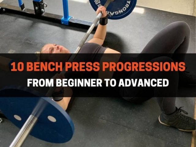 10 Bench Press Progressions From Beginner To Advanced