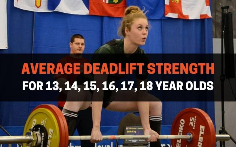 average deadlift strength for 13, 14, 15, 16, 17, 18 year olds