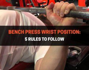 Bench Press Wrist Position