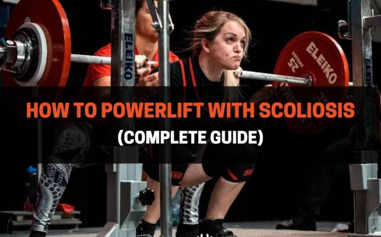 complete guide on how to powerlift with scoliosis
