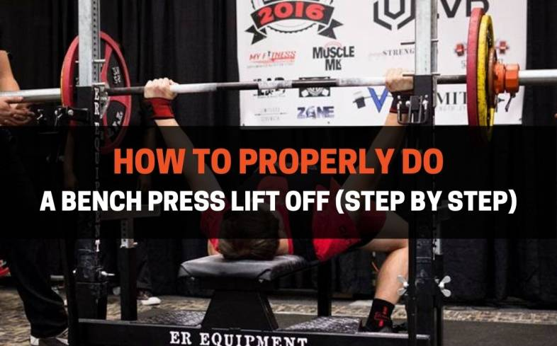 step by step on how to properly do a bench press lift off