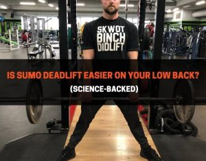 Is Sumo Deadlift Easier On Your Low Back