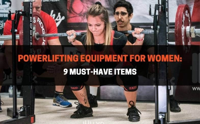 the must-have powerlifting equipment for women