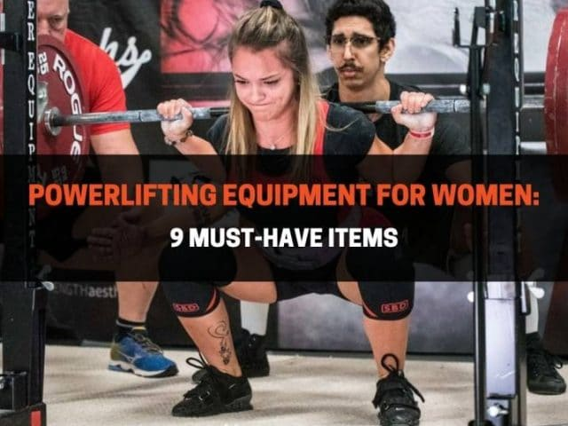 Powerlifting Equipment For Women: 9 Must-Have Items