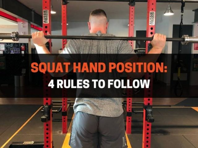Squat Hand Position: 4 Rules To Follow
