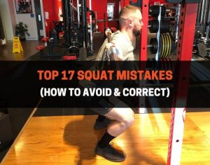 Top 17 Squat Mistakes