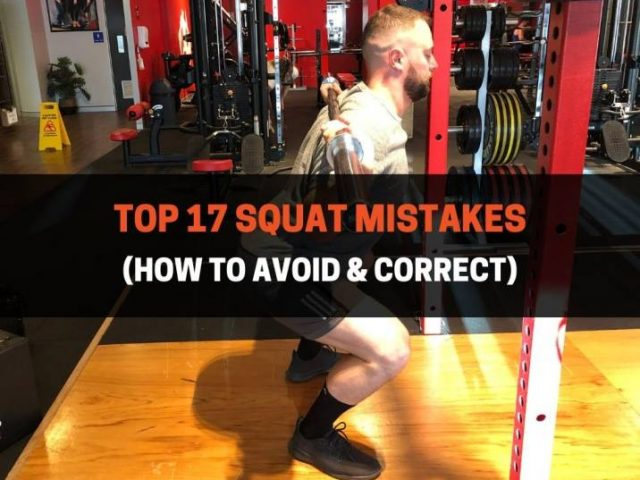 Top 17 Squat Mistakes (How To Avoid & Correct)