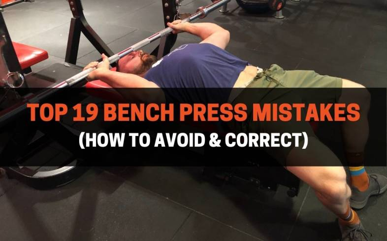 the top 19 bench press mistakes