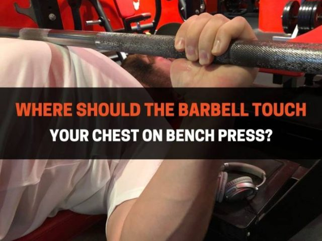 Where Should The Barbell Touch Your Chest On Bench Press?