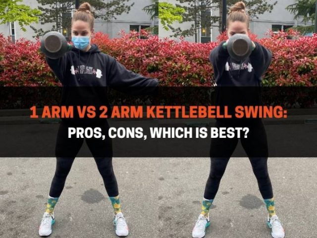 1 Arm vs 2 Arm Kettlebell Swing: Pros, Cons, Which Is Best?