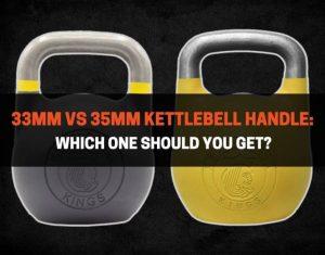 33mm vs 35mm Kettlebell Handle