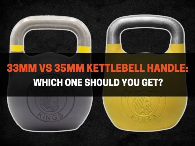 33mm vs 35mm Kettlebell Handle: Which One Should You Get?