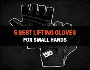 5 Best Lifting Gloves For Small Hands