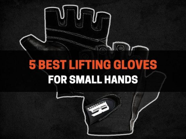5 Best Lifting Gloves For Small Hands (2021)