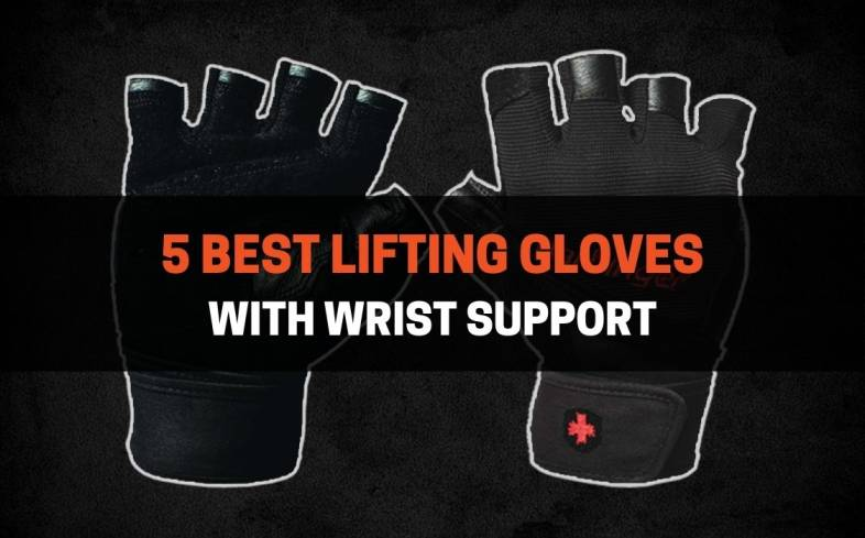 5 best lifting gloves with wrist support