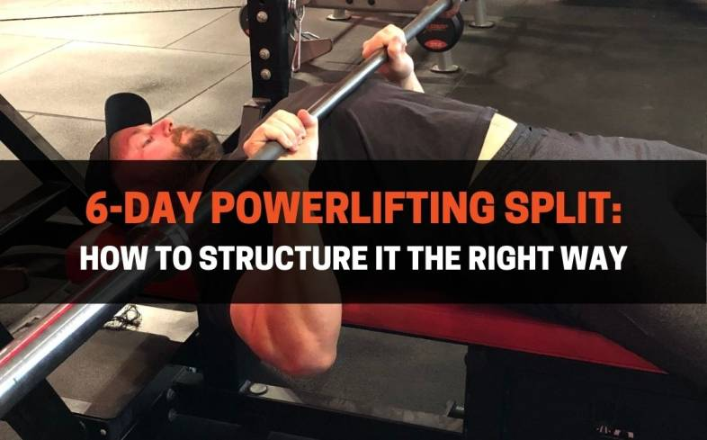 a 6-Day powerlifting split breaks up the workload of a lifter so they can get the most out of their training each week