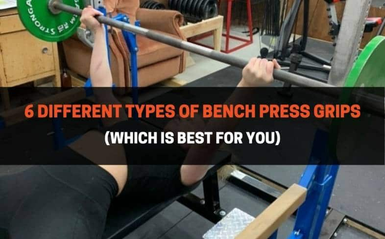 the 6 different types of bench press grips