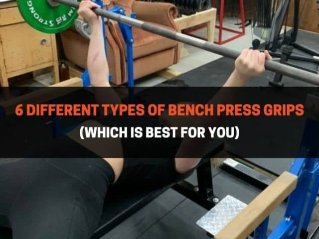 6 Different Types of Bench Press Grips (Which is Best for You)
