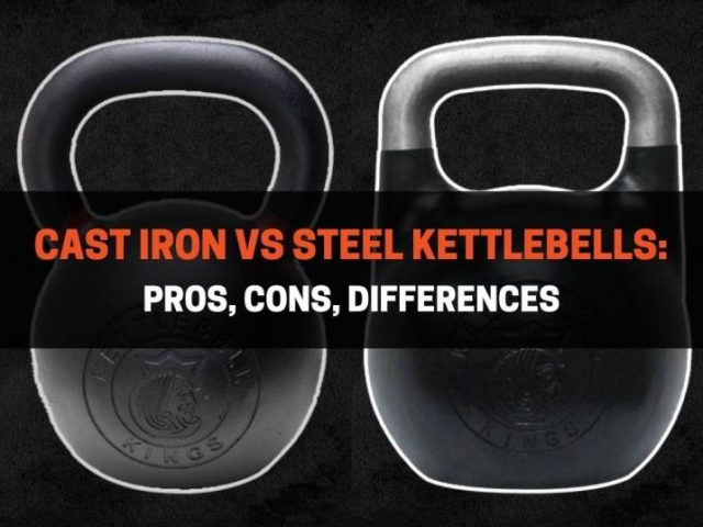 Cast Iron vs Steel Kettlebells: Pros, Cons, Differences