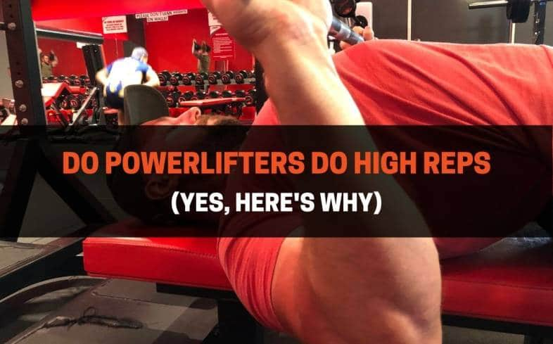powerlifters do incorporate high reps into their training
