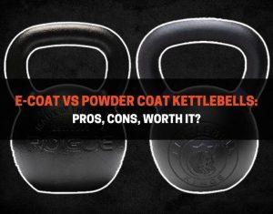E-Coat vs Powder Coat Kettlebells