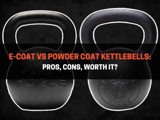 E-Coat vs Powder Coat Kettlebells: Pros, Cons, Differences