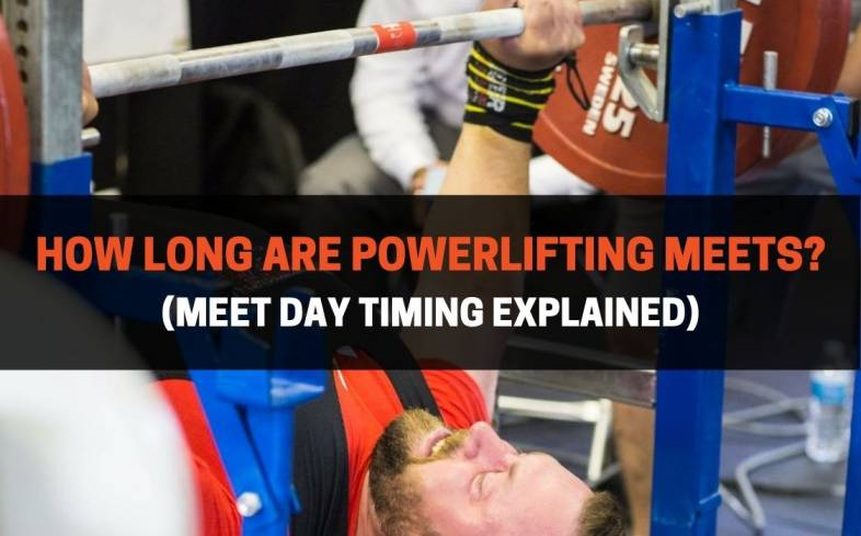 powerlifting meets are generally all-day events, lasting around 7-9 hours