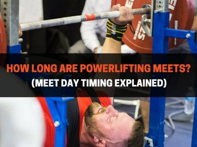 How Long Are Powerlifting Meets? (Meet Day Timing Explained)