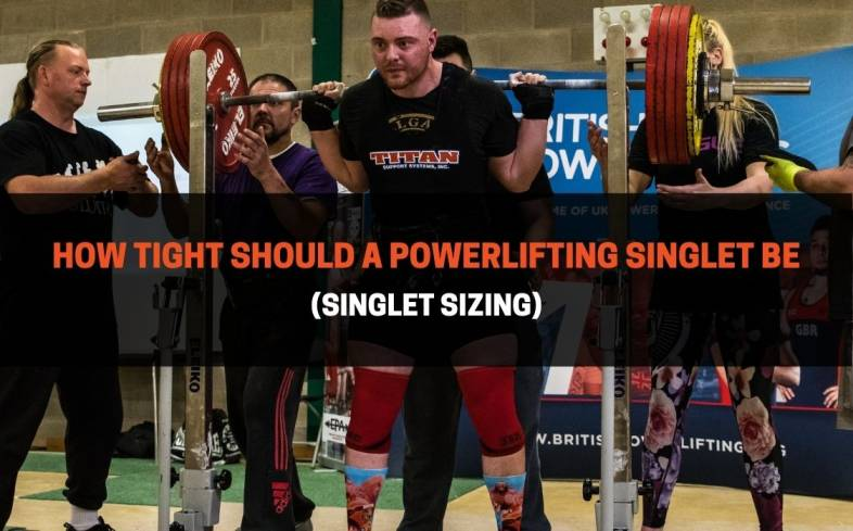 a powerlifting singlet should be form-fitting to your body