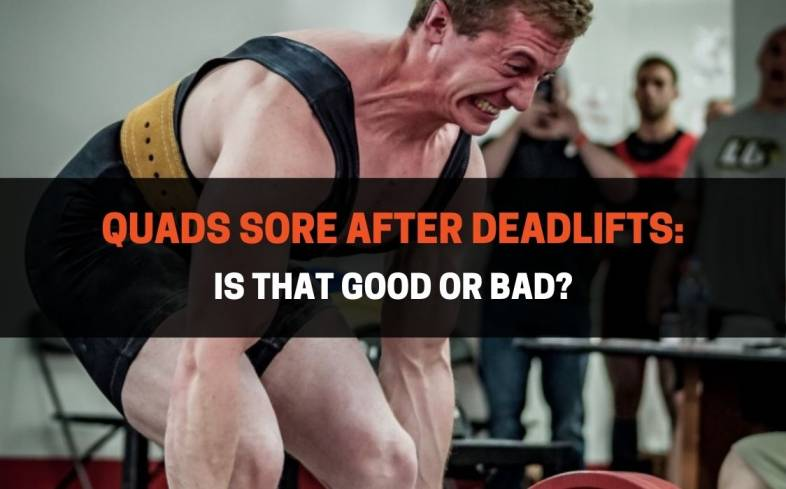 quad soreness after deadlifts is perfectly normal and can be caused by delayed onset muscle soreness