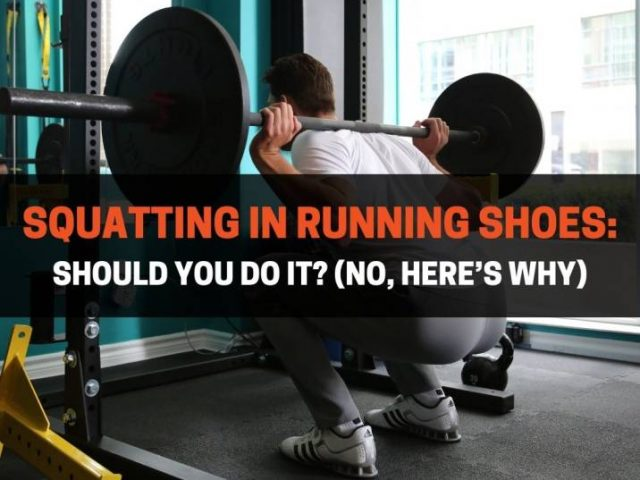 Squatting In Running Shoes: Should You Do It? (No, Here's Why)