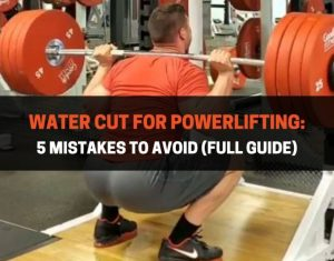 Water Cut For Powerlifting