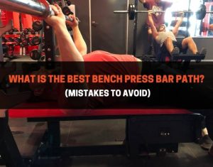 What-Is-The-Best-Bench-Press-Bar-Path