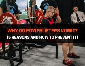 Why Do Powerlifters Vomit