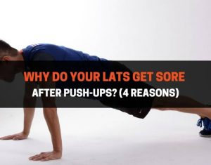Why Do Your Lats Get Sore After Push-Ups