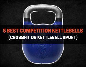 5 Best Competition Kettlebells