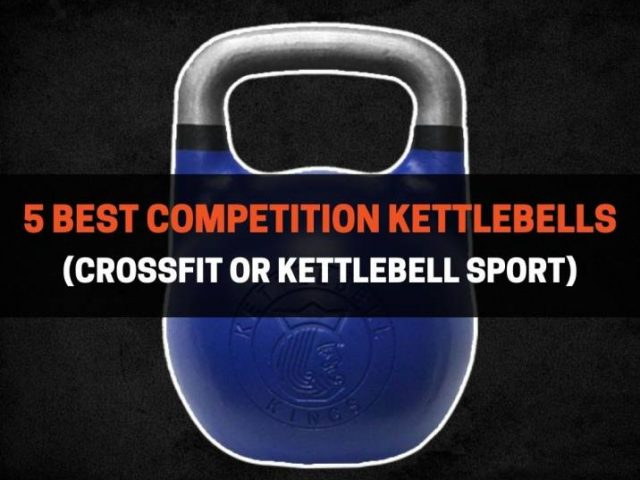 5 Best Competition Kettlebells (Crossfit or Kettlebell Sport)