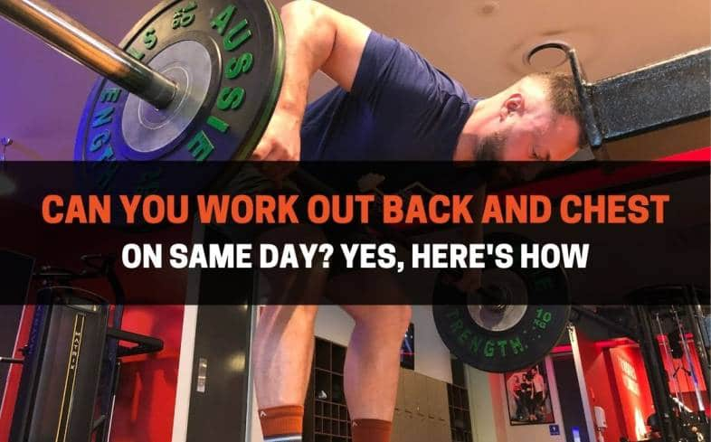you can train back and chest on the same day