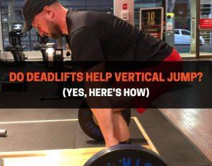 Do Deadlifts Help Vertical Jump