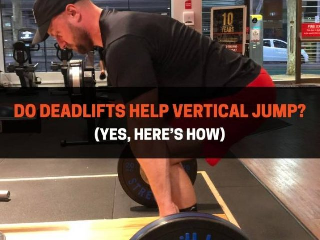 Do Deadlifts Help Vertical Jump? (Yes, Here's How)