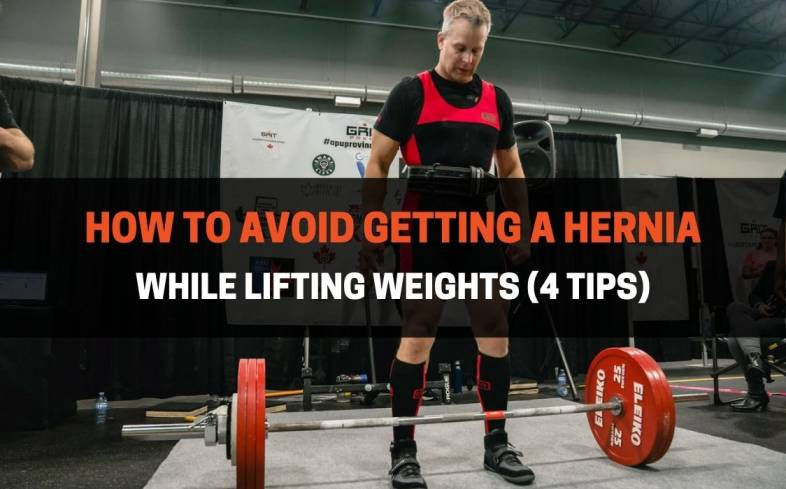4 tips on how to avoid getting a hernia while lifting weights