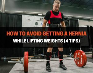 How To Avoid Getting A Hernia While Lifting Weights