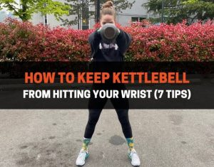 How To Keep Kettlebell From Hitting Your Wrist